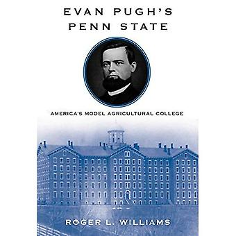Evan Pugh Penn State: Americas modell landbrukshøyskole