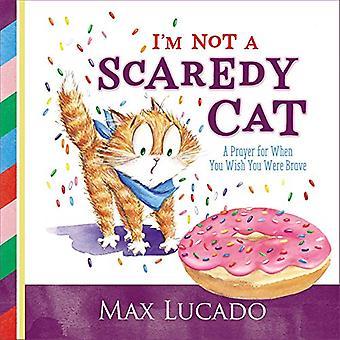 Eu não sou um gato assustado: uma oração para quando você deseja você foi valente