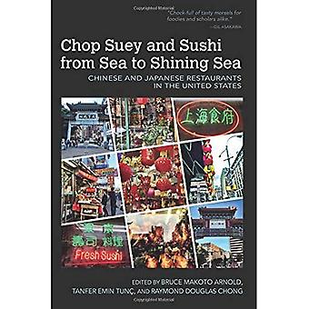 Chop Suey en Sushi van zee tot Zee Shining: Chinees en Japans Restaurants in de Verenigde Staten (voedsel en Foodways)
