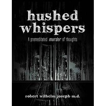 Murmures étouffés A prémédité le meurtre de pensées par Joseph & Robert Wilhelm