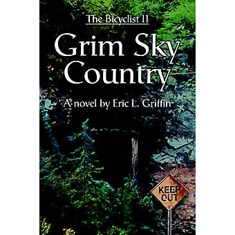 Grim Sky CountryThe Bicyclist II by Griffin & Eric L.
