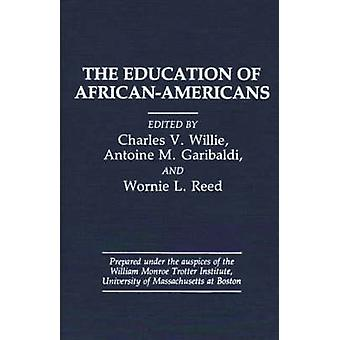 The Education of AfricanAmericans by Garibaldi & Antoine M.