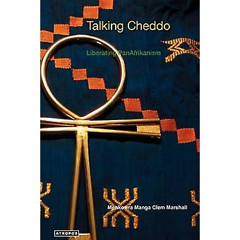 Talking Cheddo Teaching Hard Kushitic Truths Liberating Panafrikanism by Marshall & Manga Clem