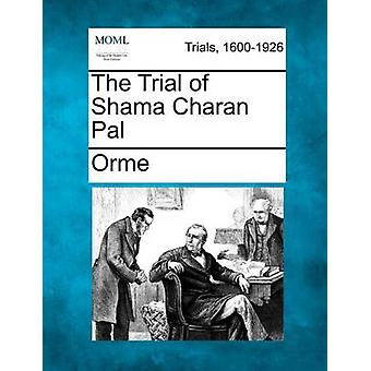 The Trial of Shama Charan Pal by Orme