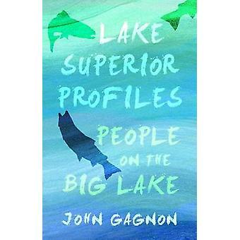 Lake Superior profielen mensen op het grote meer door Gagnon & John