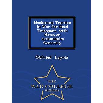 Mekanisk traktion i krig för Road Transport med noter på bilar generellt Krigshögskolan serie av Layriz & Otfried