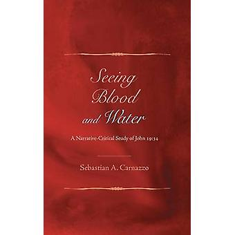 Seeing Blood and Water by Carnazzo & Sebastian A.