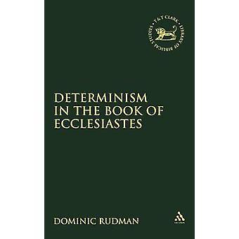 Déterminisme dans le livre de l'Ecclésiaste de Rudman & Dominic