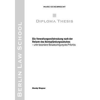 Die Verwaltungsvollstreckung nach der Reform des Kontopfndungsschutzes by Eckebrecht & Marc