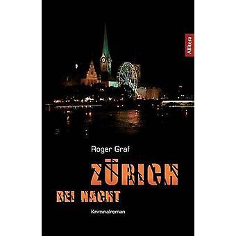 Zrich bei Nacht by Graf & Roger