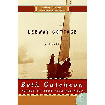 Leeway Cottage by Beth Gutcheon - 9780060539061 Book