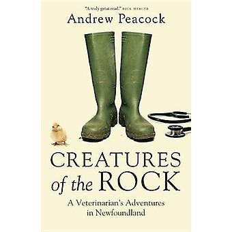 Creatures of the Rock - A Veterinarian's Adventures in Newfoundland by