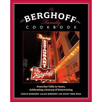 The Berghoff Family Cookbook - From Our Table to Yours - Celebrating a