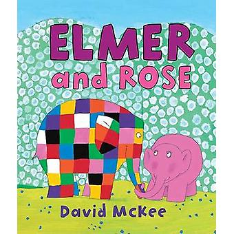 Elmer and Rose by David McKee - 9780761354932 Book