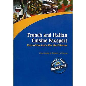 French and Italian Cuisine Passport by Kim Koeller - Robert La France