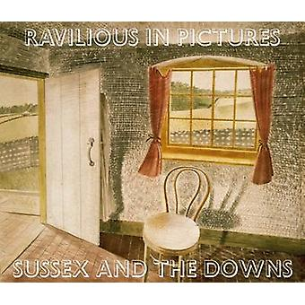 Ravilious in Pictures - 1 - Sussex and the Downs by James Russell - Tim