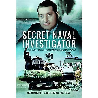 Secret Naval investigator-kampen mod Hitlers hemmelige under-WA