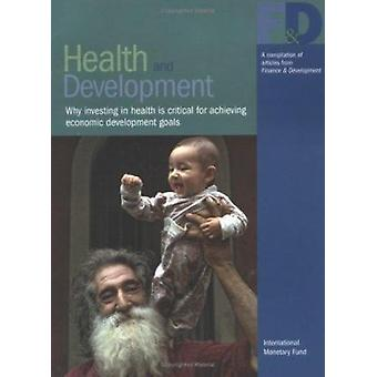 Health and Development - Why Investing in Health is Critical for Achie