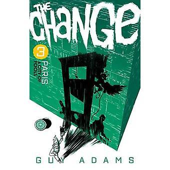 The Change 3 - Paris - A City of Fools by Guy Adams - 9781781085851 Bo