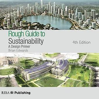 Rough Guide to Sustainability - A Design Primer (4th Revised edition)