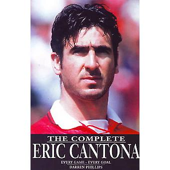 Complete Eric Cantona - Every Game - Every Goal by Darren Phillips - 9