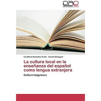 La Cultura Local En La Ensenanza del Espanol Como Lengua Extranjera b