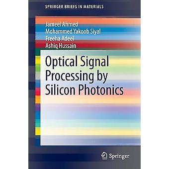 Optinen signaali käsittely Silicon Fotonics Ahmed & Jameel