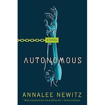 Autonomous by Annalee Newitz - 9780765392077 Book