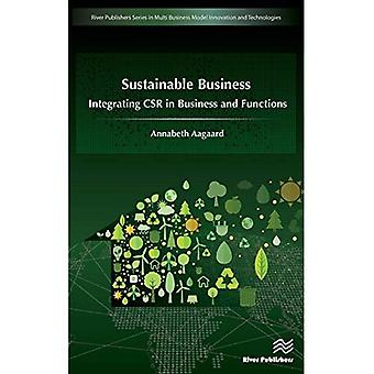 Sustainable Business: Integrating CSR in Business� and Functions (Multi Business Model Innovation, Technologies and Sustainable� Business)