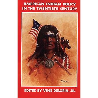 American Indian Policy in the Twentieth Century Treaties Agreements and Conventions 17751979 por Deloria & Vine