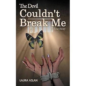 The Devil Couldnt Break Me by Aslan & Laura