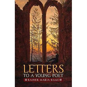 Letters to a Young Poet by Rilke & Rainer Maria