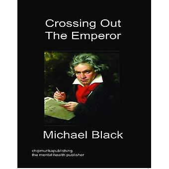 Crossing Out The Emperor by Black & Michael