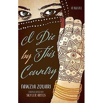 I Die by This Country av Fawzia Zouari - 9780813940236 Bok