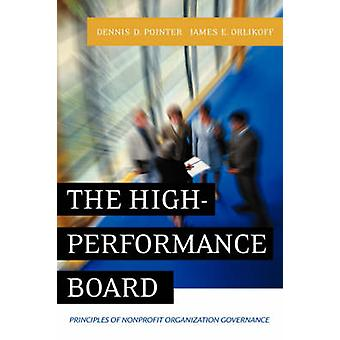 The High-performance Board - Principles of Nonprofit Organization Gove