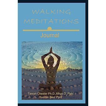 Walking Meditations Journal Walk Into Divine Balance by Chester & Tawan