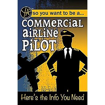 So You Want to Be a Commercial Airline Pilot - Here's the Info You Nee