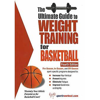 The Ultimate Guide to Weight Training for Basketball by Price & Robert G