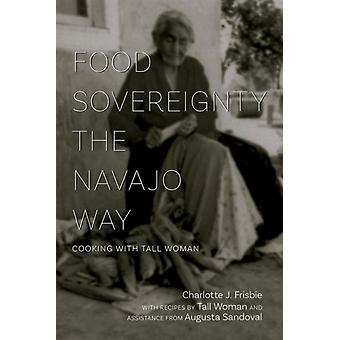 Food Sovereignty the Navajo Way by Charlotte J. Frisbie