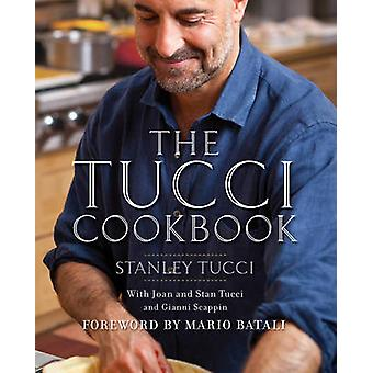 The Tucci Cookbook  Family Friends and Food by Stanley Tucci