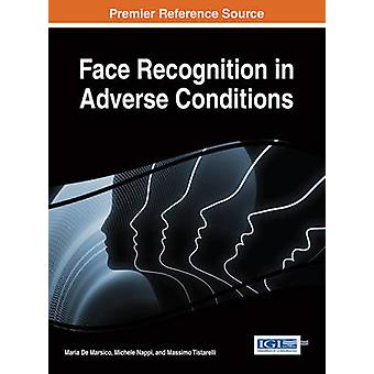 Face Recognition in Adverse Conditions by Marsico