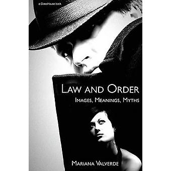 Law and Order  Images Meanings Myths by Valverde & Mariana