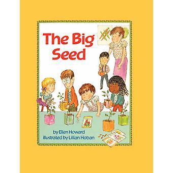 The Big Seed by Howard & Ellen