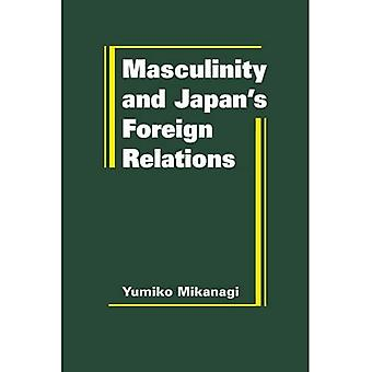 Masculinity and Japan's Foreign Relations