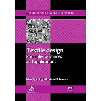 Textile Design Principles Advances and Applications by BriggsGoode & A.