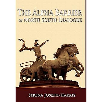The Alpha Barrier of North South Dialogue by JosephHarris & Serena