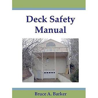 Deck Safety Manual by Barker & Bruce