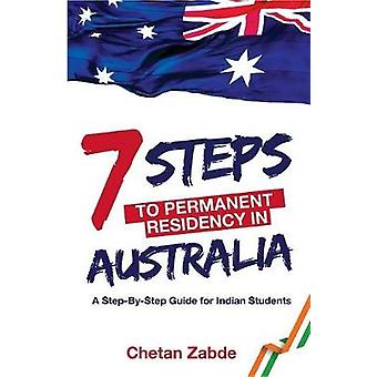 7 Steps to Permanent Residency in Australia A StepByStep Guide for Indian students by Zabde & Chetan
