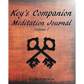 Keys Companion Meditation Journal Volume 1 by Lentsch & Ellen M