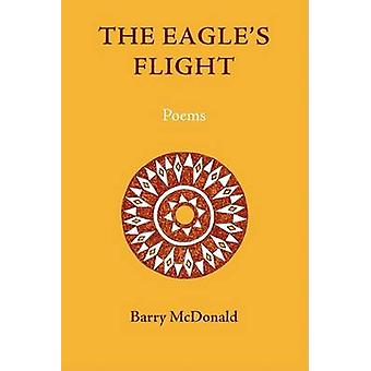 The Eagles Flight Poems by McDonald & Barry